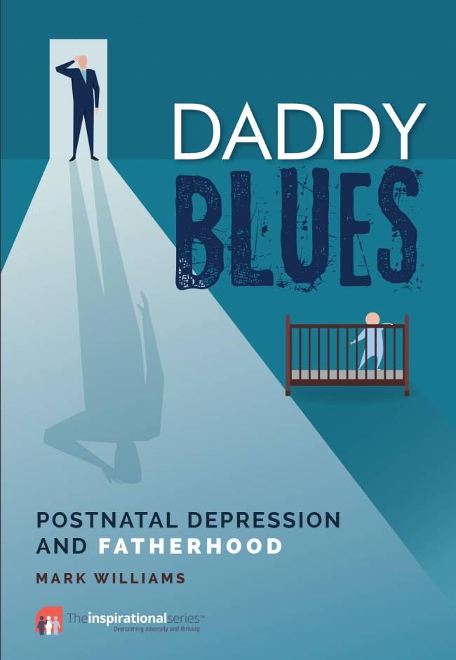 Daddy Blues by Mark Williams.